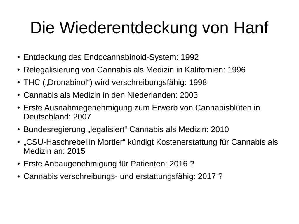 Folie: Die Wiederentdeckung von Hanf aus dem Vortrag zu Cannabis als Medizin am 5.8.2016 bei der AIDS-Hilfe Dortmund